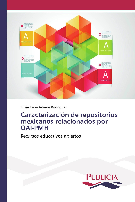 Caracterización de repositorios mexicanos relacionados por OAI-PMH